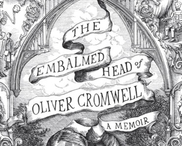 The Embalmed Head of Oliver Cromwell: A Memoir