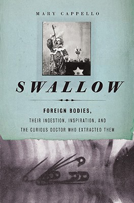 Swallow, by Mary Cappello (The New Press)