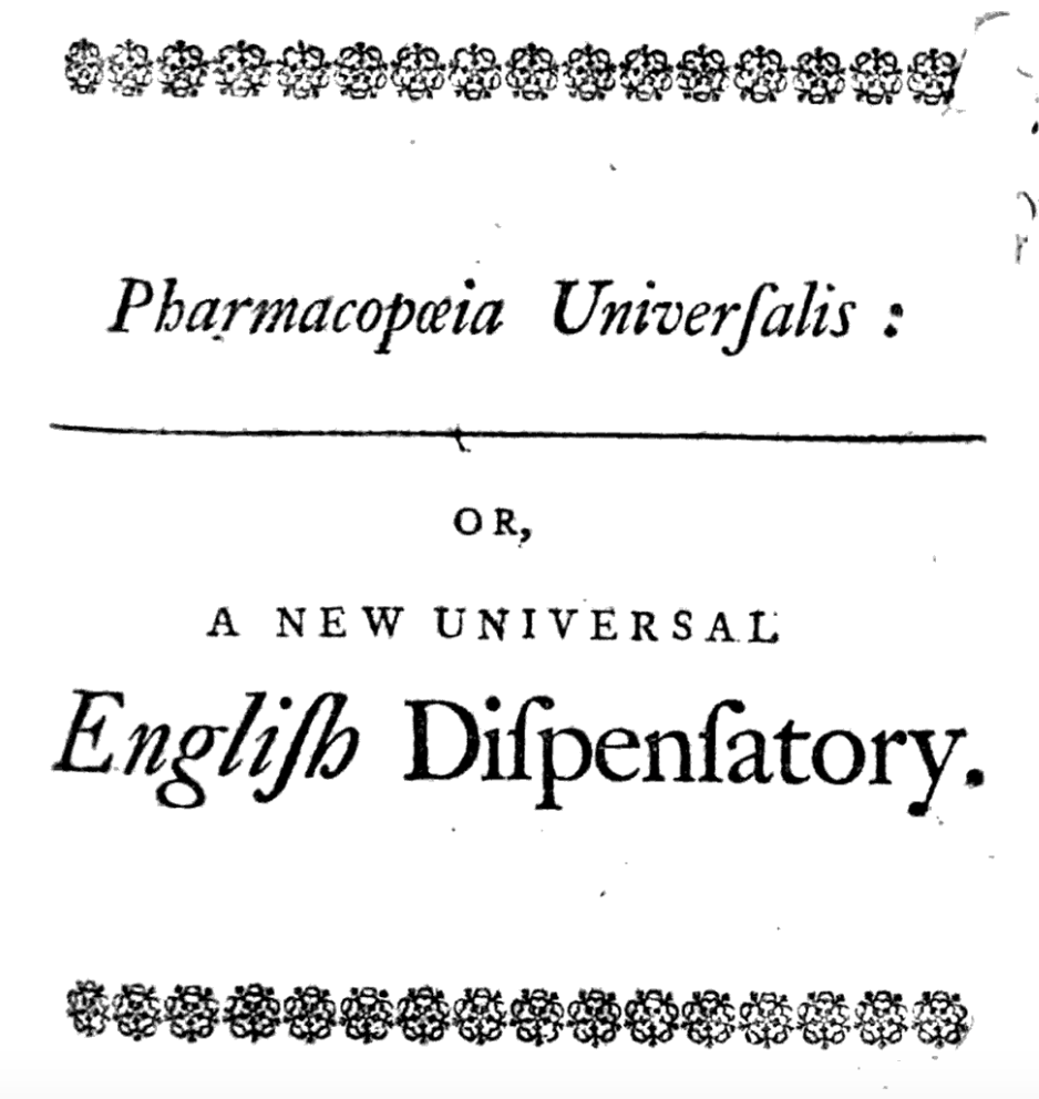 Pharmacopoeia Universalis: or, A New Universal English Dispensatory, by R. James, MD, 1747