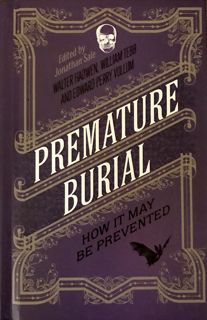 Reprint of Premature Burial: How It May Be Prevented. Hesperus Press Limited, 2012.