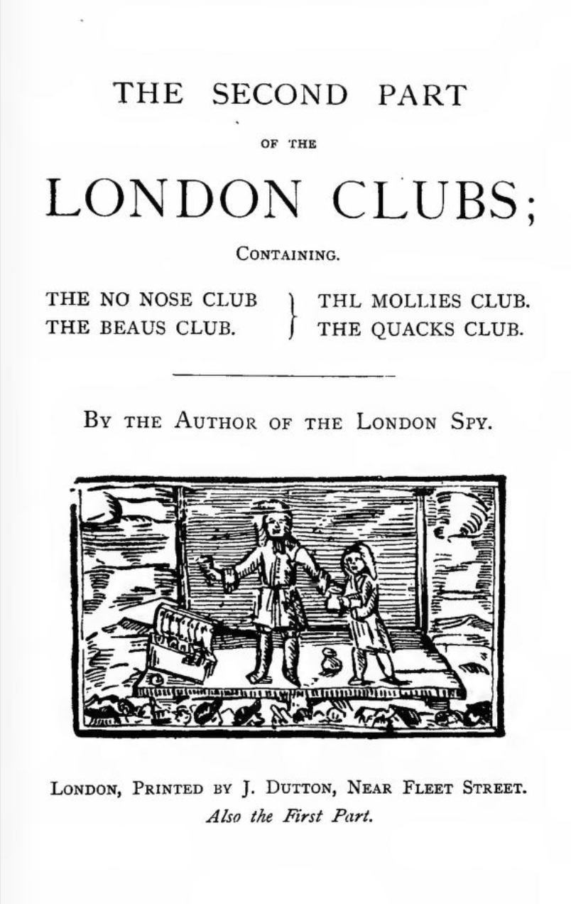 The Secret History of London Clubs, featuring the No Noses Club. 1709.